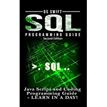 SQL Programming: Java Script and Coding Programming Guide: Learn In A Day!