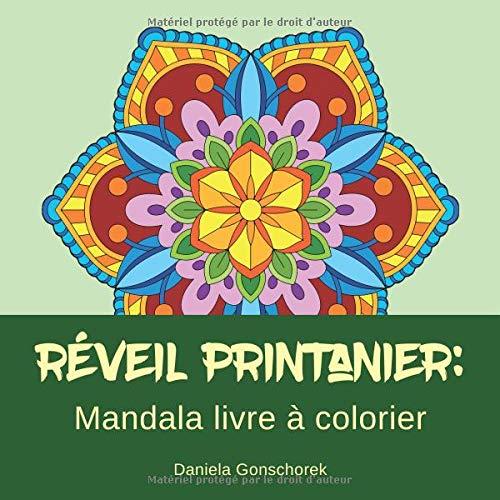 Réveil printanier: Mandala livre à colorier: Coloration et relaxation par  Daniela Gonschorek