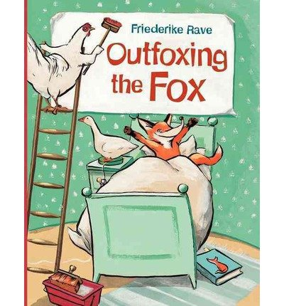 By Rave, Friederike [ [ Outfoxing the Fox - IPS ] ] May-2010[ Hardcover ]