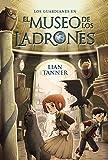 El museo de los ladrones: Los guardianes, libro I (Literatura Juvenil (A Partir De 12 Años) -...