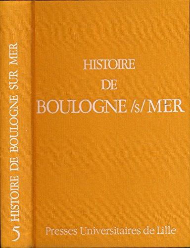Histoire de Boulogne-sur-Mer - Edition originale de luxe numrote - Sous la direction de Alain Lottin - Table des planches, Table des figures