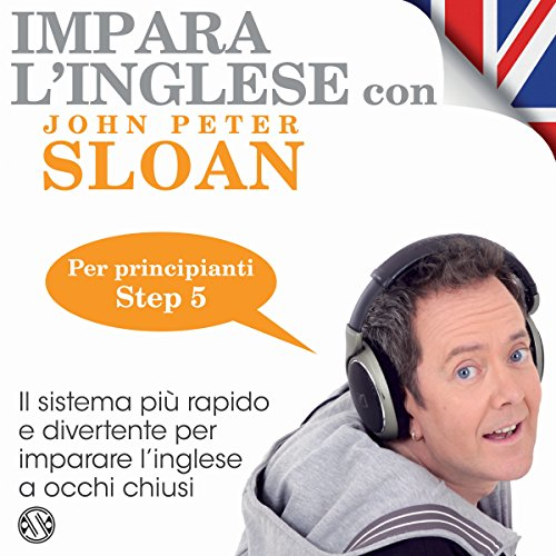 Impara l'inglese con John Peter Sloan - Step 5  Audiolibri