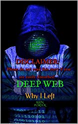 DEEP WEB: Why I Left (Darkness Prevails Book 19861986)