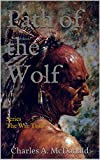 Path of the Wolf: Book 3 (The War Trail Series)