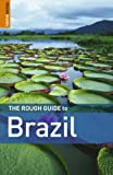 The Rough Guide to Brazil 6 (Rough Guide Travel Guides)