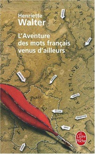 L'Aventure des mots français venus d'ailleurs par Henriette Walter