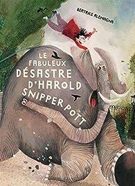Le fabuleux désastre d'Harold Snipperpott par Beatrice Alemagna
