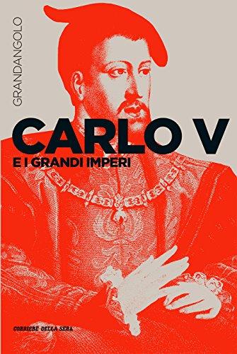 Carlo V e i grandi imperi (Grandangolo Storia)