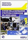 Scienze della navigazione, struttura e conduzione del mezzo aereo. Per le Scuole superiori: 1