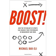 Boost!: How the Psychology of Sports Can Enhance Your Performance in Management and Work