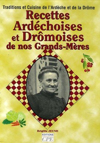 Recettes Ardéchoises et Drômoises de nos Grands-Mères
