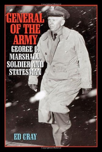 General of the Army: George C. Marshall, Soldier and Statesman by Ed Cray (2000-06-06)