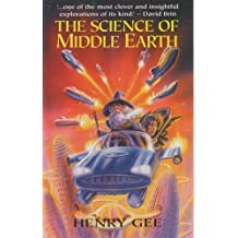 The Science of Middle Earth by Henry Gee (12-May-2005) Paperback