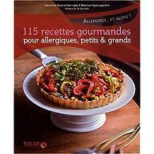 115 recettes gourmandes pour allergiques, petits et grands