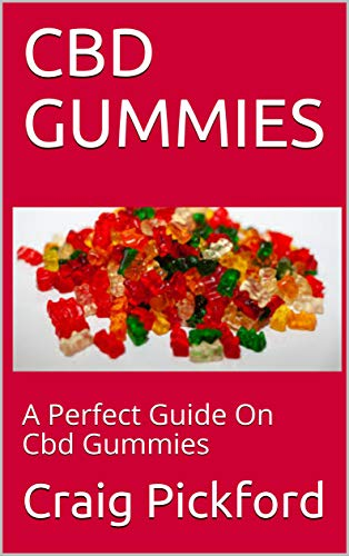 CBD GUMMIES: A Perfect Guide On Cbd Gummies (English Edition)