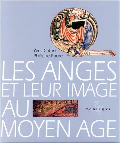 Les anges et leur image au Moyen âge par Philippe Faure