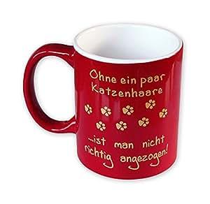 Ohne ein paar Katzenhaare... - Tasse aus Keramik in rot