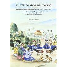 El explorador del Índico: Diario del viaje de Francisco Noroña (1748?-1788) por las islas Filipinas, Java, Mauricio y Madagascar