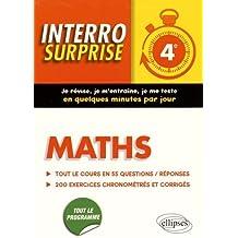 Interro Surprise Maths 4e Tout le Cours en 55 Questions/Réponses 200 Exercices Chronometrés et Corrigés
