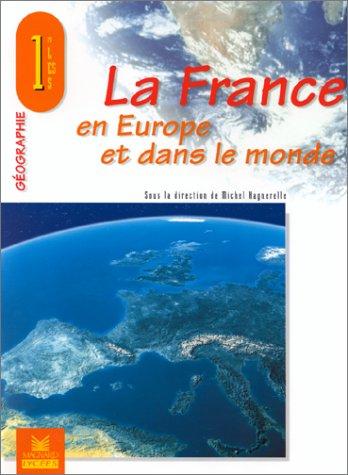 La France en Europe et dans le monde, Géographie 1ère L, ES, S