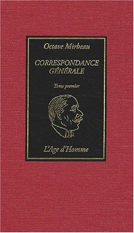 Correspondance générale, tome 1 par Octave Mirbeau