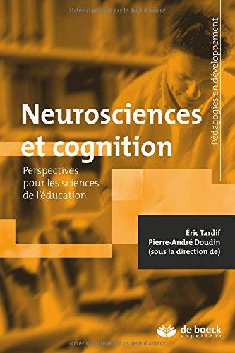 Neurosciences et cognition : Perspectives pour les sciences de l'éducation par Eric Tardif, Pierre-André Doudin, Collectif