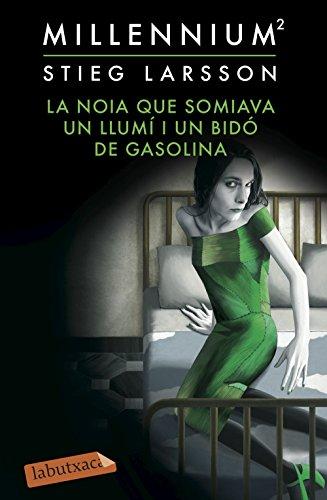La noia que somiava un llumí i un bidó de gasolina (Sèrie Millennium 2) (LB)