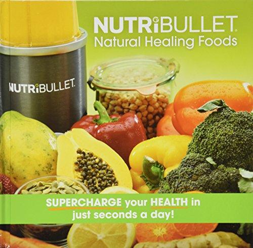 Der offizielle NUTRiBULLET Natürliche Heilung Rezeptbuch