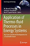 Application of Thermo-fluid Processes in Energy Systems: Key Issues and Recent Developments for a Sustainable Future (Green Energy and Technology)
