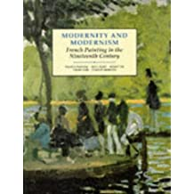 Modernity and Modernism: French Painting in the Nineteenth Century (Modern Art--Practices & Debates) by Francis Frascina (1993-02-24)