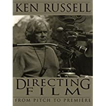 Directing Films: From Pitch to Premiere (English Edition)