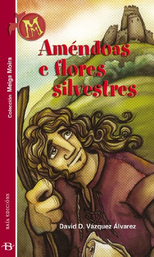 Améndoas e flores silvestres (Infantil-Xuvenil) (Galician Edition) por David D. Vázquez Álvarez
