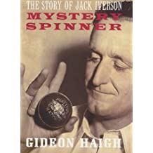 Mystery Spinner: The Story of Jack Iverson