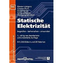 Statische Elektrizität: begreifen – beherrschen – anwenden (Kontakt & Studium)