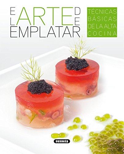El arte de emplatar (El Rincón Del Paladar) por Susaeta Ediciones S A