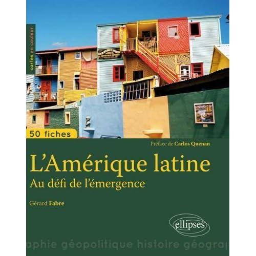 L'Amérique Latine au Défi de l'Émergence 50 Fiches de Gérard Fabre (3 décembre 2013) Broché