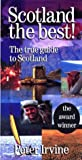 Scotland The Best: The One True Guide
