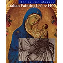 Italian Painting Before 1400 (Art in the Making)