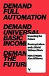Inventing the Future: Postcapitalism...