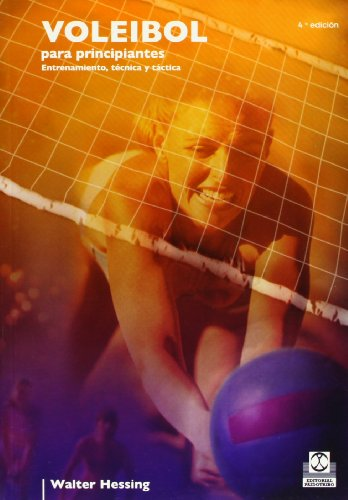 Voleibol Para Principiantes (Deportes) por Walter Hessing
