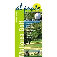 Mallorca Golf. Der Mallorca Golf-Guide. al punto.