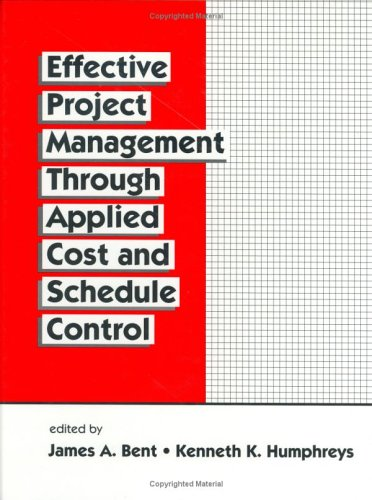 Effective Project Management Through Applied Cost and Schedule Control: 26 (Cost Engineering)