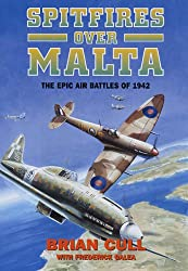 Spitfires Over Malta: The Epic Air Battles of 1942