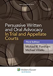 Persuasive Written and Oral Advocacy: In Trial and Appellate Courts (Aspen Coursebooks)