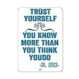 Trust sich Sie wissen, mehr als Sie denken youdo Funny Geschenk für Damen Outdoor-Metall Aluminium Schild