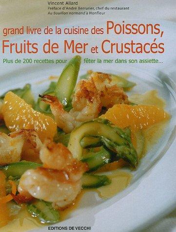 Grand livre de la Cuisine des poissons, fruits de mer et crustacés