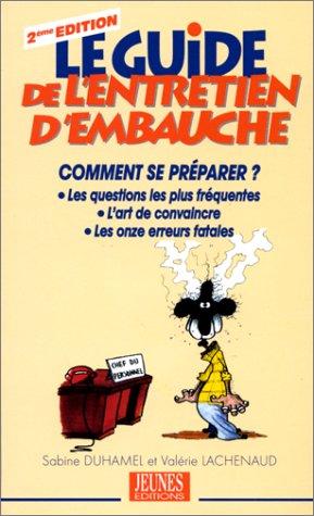 LE GUIDE DE L'ENTRETIEN D'EMBAUCHE. 2ème édition