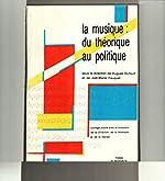 La musique - Du théorique au politique de François Lesure