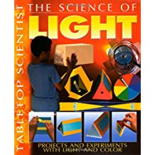 Tabletop Scientist -- The Science of Light: Projects and Experiments with Light and Color