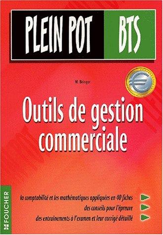 Outils de gestion commerciale : BTS tertiaires, compatbilité et mathématiques appliquées par Michel Bringer